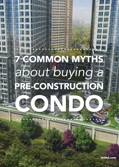& Common Myths about buying a pre-constuction condo