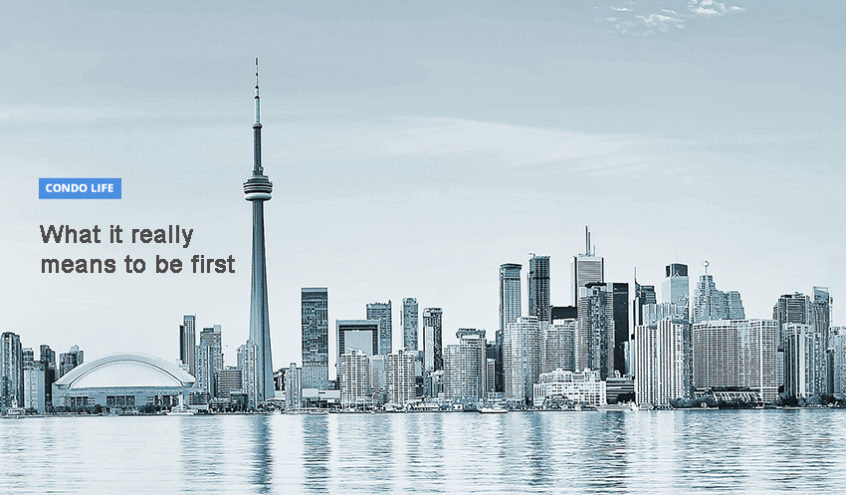 Real Condo Life: What it Really Means to be First